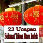 23 Ucapan Selamat Tahun Baru Imlek Mandarin, Kanton, Inggris dan Terjemahan Bahasa Indonesia